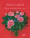 Rosor min kära, bara rosor